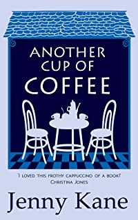 Another Cup Of Coffee: a heart-warming and irresistible romance that will put a smile on your face