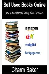 Sell Used Books Online (How to Make Money Selling Your Old Books) Kindle Edition