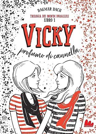 Trilogia dei mondi paralleli 1. Vicky profumo di cannella