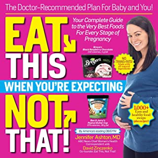 Eat This, Not That! When You're Expecting: The Doctor Recommended Plan for Baby and You