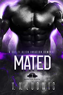 Mated: A Sci-Fi Alien Invasion Romance (Garrison Earth Book 3)