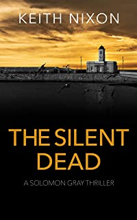 The Silent Dead: A Gripping Crime Thriller - 250,000+ Selling Series! (Solomon Gray Book 6)