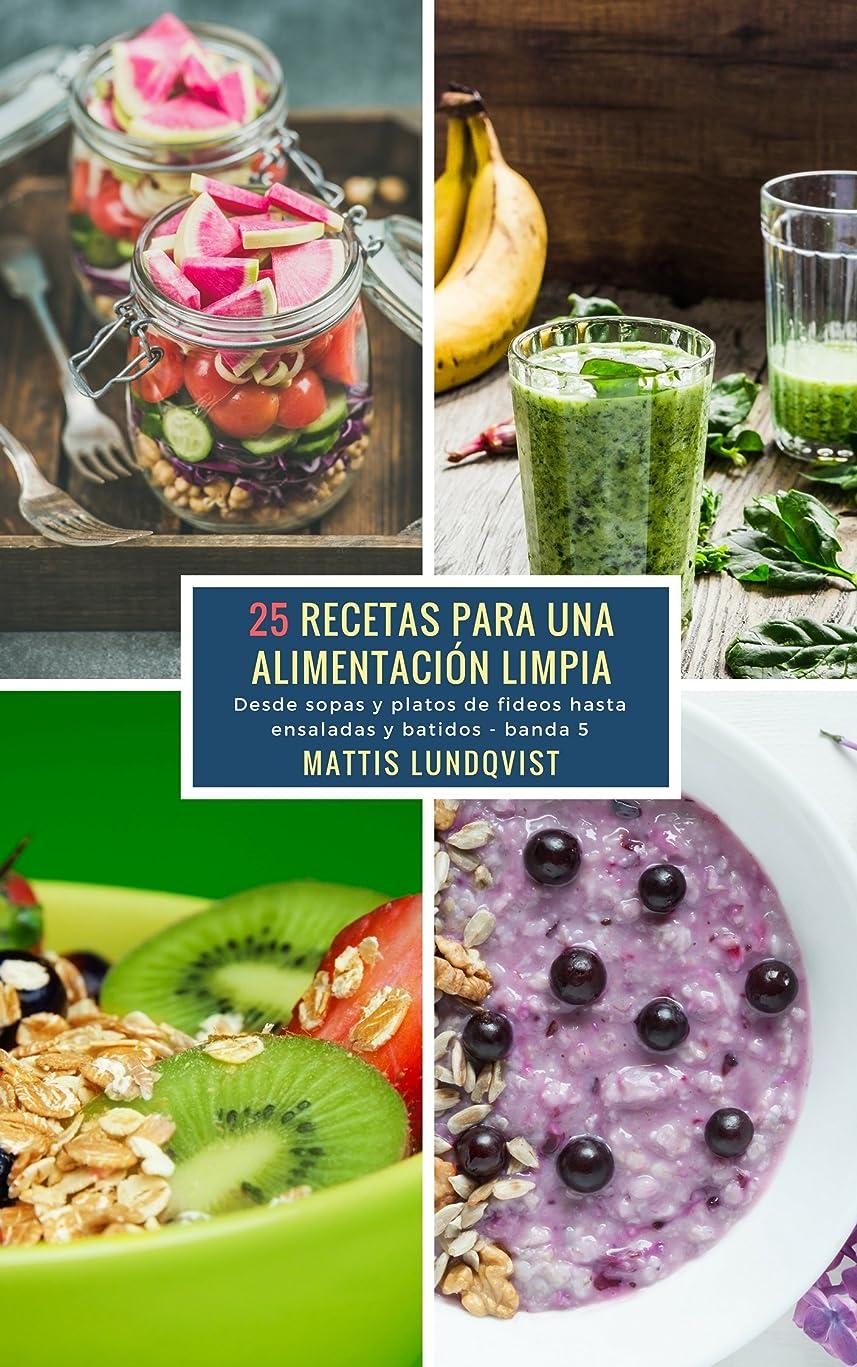 本会議形式イタリック25 Recetas para una Alimentación Limpia - banda 5: Desde sopas y platos de fideos hasta ensaladas y batidos (Spanish Edition)