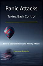 Panic Attacks: Taking Back Control - How to Deal with Panic and Anxiety Attacks (Stress, Anxiety and Depression Series)
