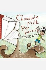 Chocolate Milk, Por Favor: Celebrating Diversity with Empathy Kindle Edition