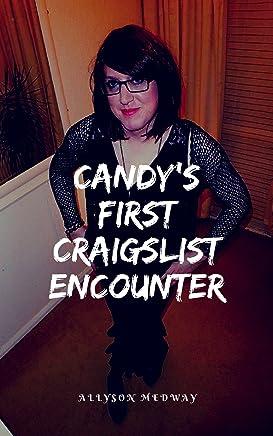 Candy's First Craigslist Encounter (Sissy, Feminization, Chastity, Crossdressing) (English Edition)