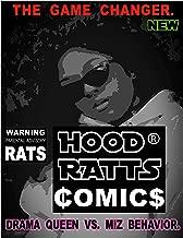 HOOD  RATTS: DRAMA  QUEEN  VS.  MIZ  BEHAVIOR