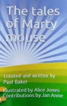 The tales of Marty mouse.