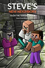 Steve's New Neighbors: Gilda The Terrible Witch (Book 8 and Book 9): (An Unofficial Minecraft Diary Book for Kids Ages 9 - 12 (Preteen)