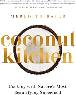 Coconut Kitchen: Cooking with Nature's Most Beautifying Superfood