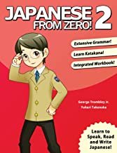 Japanese From Zero! 2: Proven Techniques to Learn Japanese for Students and Professionals (English Edition)