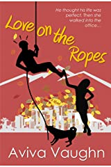 Love on the Ropes : diverse, slow burn, frenemies to lovers, office rom com Kindle Edition