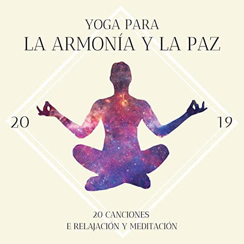 Yoga para la Armonía y la Paz 2019 - 20 Canciones de ...