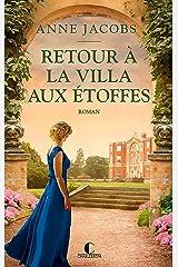 Retour à la villa aux étoffes: La Villa aux étoffes, T4 (French Edition) Versión Kindle