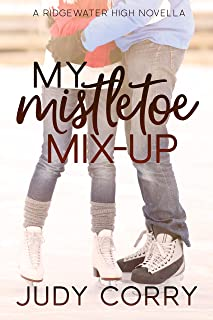 My Mistletoe Mix-Up: A Bad Boy/Enemies to Lovers Sweet