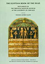 The Egyptian Book of the Dead: Documents in the Oriental Institute Museum at the University of Chicago (Oriental Institute Publications)