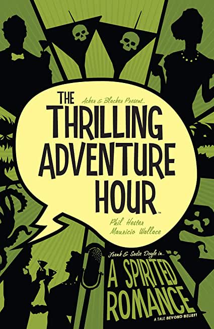 The Thrilling Adventure Hour: A Spirited Romance (English Edition)