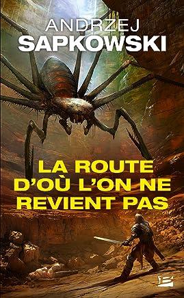 La Route d'où l'on ne revient pas: Sorceleur, T0.5 (French Edition)