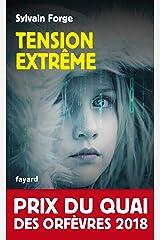 Tension extrême : Prix du Quai des orfèvres 2018 Format Kindle