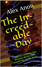 The In-creed-able Day: A surprise visitor to Gee-Whizney World turns everything upside down.