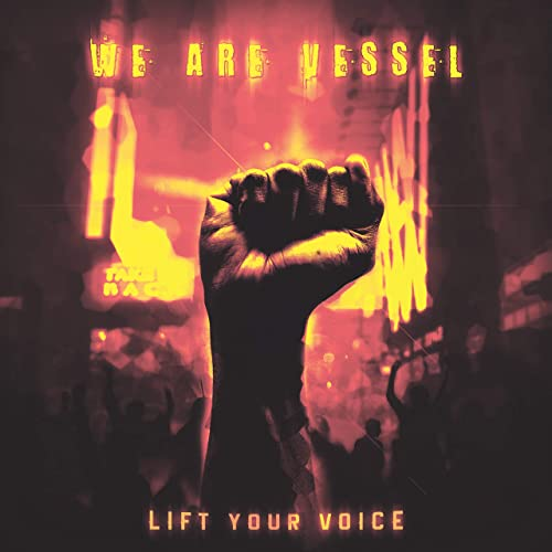 We Are Vessel - Lift Your Voice (2019)