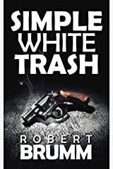 Simple White Trash Kindle Edition