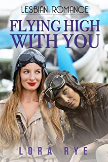 Flying High With You (Lesbian Pilots Love Stories Book 1) (English Edition)