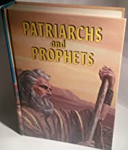 The Story of Patriarch and Prophets; as Illustrated in the Lives of Holy Men of Old