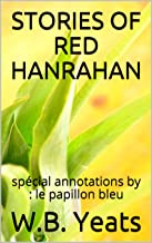 STORIES OF RED HANRAHAN: spécial annotations by : le papillon bleu