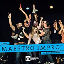Guide Maestro Impro™ de Keith Johnstone: Version Français