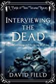 Interviewing The Dead: The dead are rising, and the living are dying... (Carlyle... best Interviewing Books