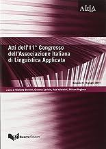 Atti del 11° Congresso dell'associazione italiana di linguistica applicata... (Bergamo 9-11 giugno 2011)