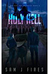 Holy Hell: A Post-Apocalyptic Survival Story (Mayhem and Madness Book 2) Kindle Edition