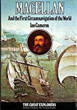 Magellan and the First Circumnavigation of the World (Great explorers)