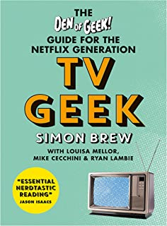 TV Geek: The Den of Geek Guide for the Netflix Generation (English Edition)