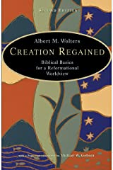 Creation Regained: Biblical Basics for a Reformational Worldview Kindle Edition
