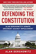 Defending the Constitution: Alan Dershowitz's Senate Argument Against Impeachment
