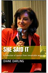 She Said It: A collection of quotes from remarkable women (English Edition) eBook Kindle