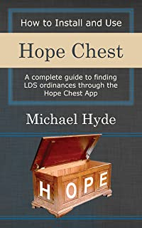 How to Install and Use Hope Chest: A complete guide to finding LDS ordinances through the Hope Chest App