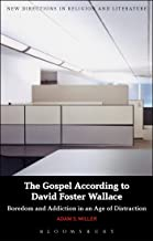 The Gospel According to David Foster Wallace (New Directions in Religion and Literature)