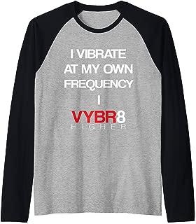 I Vibrate at my own Frequency I Vybr8 Higher Raglan Baseball Tee
