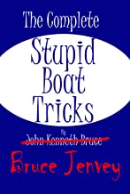 The Complete Stupid Boat Tricks