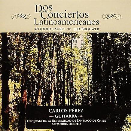 Dos Conciertos Latinoamericanos: Concierto N.1 Para Guitarra Y Orquesta De A. Lauro