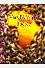 Vers l'Afrique libérée (French Edition) Kindle Edition