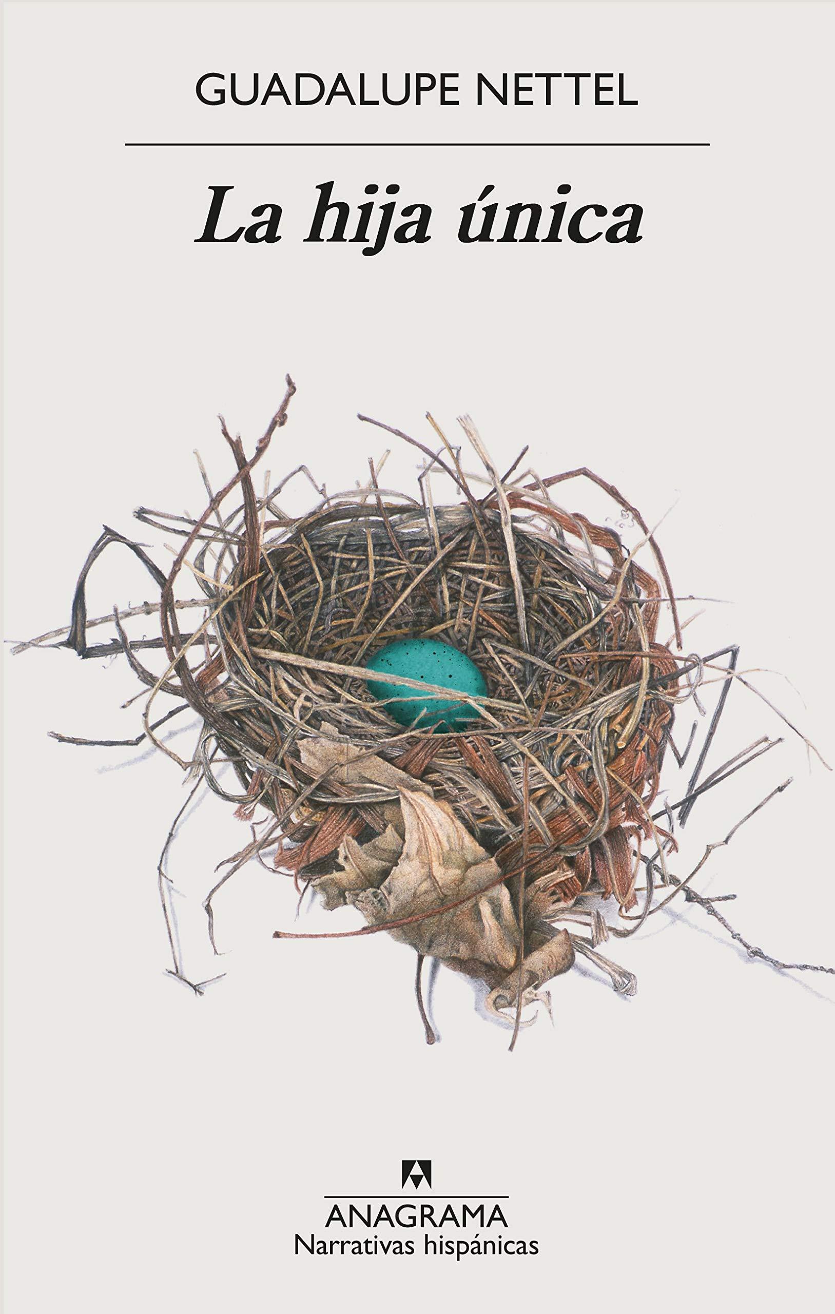 La hija única (Narrativas hispánicas nº 652) (Spanish Edition)
