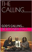 THE CALLING.........: GOD'S CALLING...