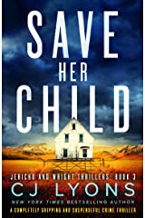Save Her Child: A completely gripping and suspenseful crime thriller (Jericho and Wright Thrillers Book 3) Kindle Edition