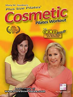 Plus Size Pilates presents The Cosmetic Pilates Workout -The Gold Zone - The Face, Breasts, and Buttocks