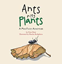 Ants in My Plants: A Miss Futzy Adventure