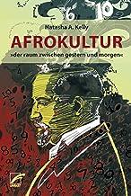 Afrokultur: »der raum zwischen gestern und morgen« (German Edition)